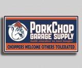 PORKCHOP GARAGE SUPPLY | METAL SIGN